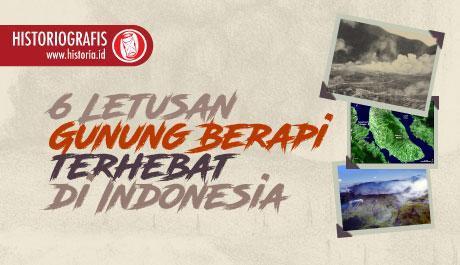 Enam Letusan Gunung Berapi Terhebat di Indonesia