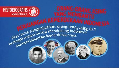Orang-orang Asing yang Membantu Perjuangan Mempertahankan Kemerdekaan Indonesia
