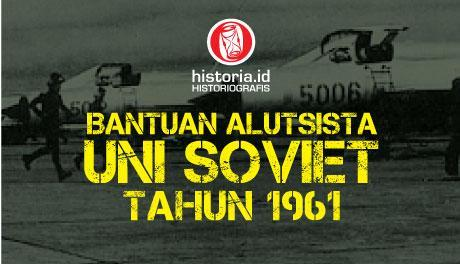 Bantuan Alutsista dari Uni Soviet
